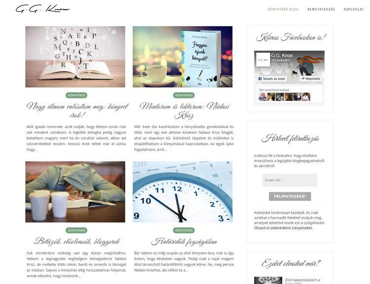 G.G. Knox írói oldala és blogja. Minimalista design, stílusosan megjelenő blogbejegyzése, hírlevél feliratkozási lehetőség, cikk ajánló, kereső és közözsségi oldal doboz kapott helyet ezen a WordPress motorra épülő weboldalon. Az oldalon hamarosan megjelennek az általa írt könyvek bemutatkozó anyagai is.