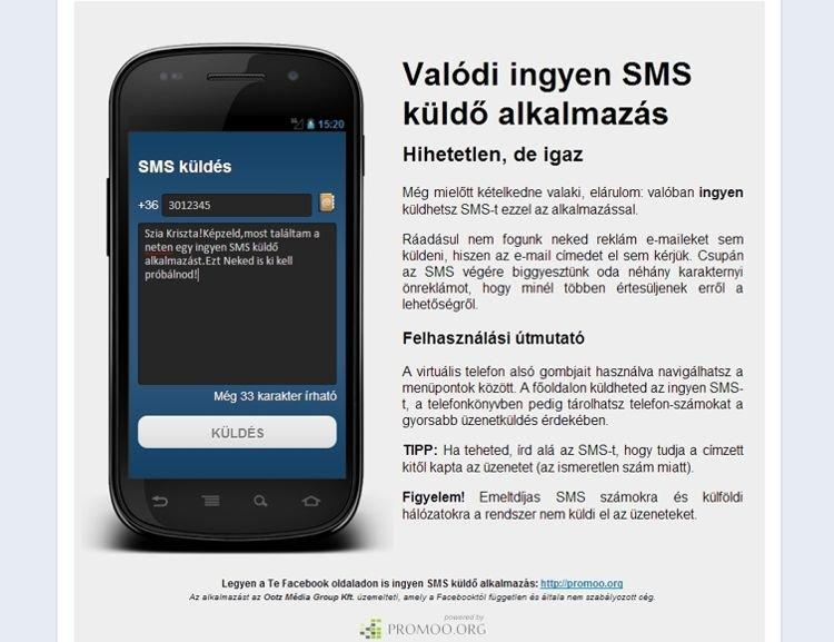 Kreatív Facebook alkalmazás. Egyszerű, letisztult kezelőfelülettel rendelkező ingyen SMS küldő rendszer. A szolgáltatás korlátlan számú ingyen SMS küldésére volt alkalmas egy külső aggregátor segítségével. A használatához egy Facebook oldalt kellett lájkolni (like-gate), ezután korlátlanul használható volt.