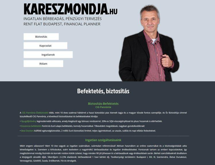 Varényi Károly személyes weboldala. A webhely az általa kínált szolgáltatásokat mutatja be. A statikus weblapon helyet kaptak különböző biztosítások és befektetési megoldások de a honlapon több eladó ingatlan adatlapja és fotója is megtekinthető. Ha biztosításra vagy ingatlanra e webszájt rendkívül hasznos lehet!